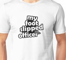 "''My foot slipped officer"" - JDM Decal Unisex T-Shirt"