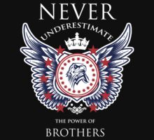 Never Underestimate The Power Of Brothers - Tshirts & Accessories by tshirts2015