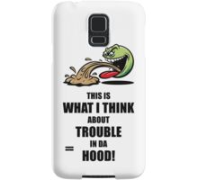 This Is What I Think About Trouble In Da Hood! Samsung Galaxy Case/Skin