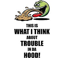 This Is What I Think About Trouble In Da Hood! (Emoticon Smiley Meme) Photographic Print