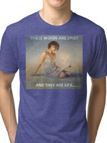 JOHN 6:63 - THESE WORDS ARE SPIRIT  Tri-blend T-Shirt