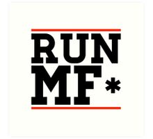 RUN MF* Art Print