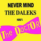 Never Mind the Daleks! by BlueShift