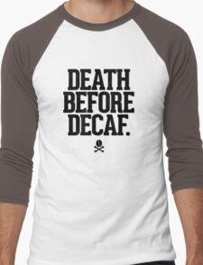 Death Before Decaf Men's Baseball ¾ T-Shirt