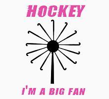 Hockey - I'm a Big Fan! Unisex T-Shirt
