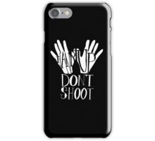 Hands Up Don't Shoot- White iPhone Case/Skin