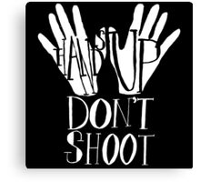 Hands Up Don't Shoot- White Canvas Print