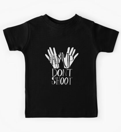 Hands Up Don't Shoot- White Kids Tee