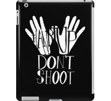 Hands Up Don't Shoot- White iPad Case/Skin