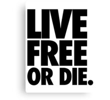 LIVE FREE OR DIE. Canvas Print