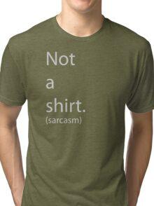 Sarcasm Tri-blend T-Shirt