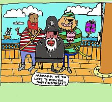 belated pirate birthday by davepockett