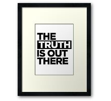 TRUTH. Framed Print