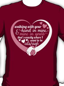 Walking With Your Hand In Mine T-shirt T-Shirt
