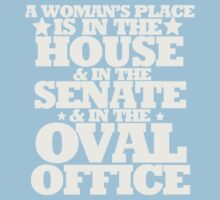 A womans place is in the house senate and oval office Baby Tee