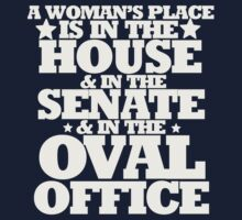 A womans place is in the house senate and oval office One Piece - Short Sleeve