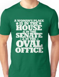 A womans place is in the house senate and oval office Unisex T-Shirt