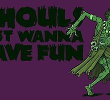Ghouls just wanna have fun by domeddi