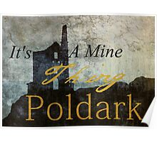 It's A Mine Thing Poldark Poster