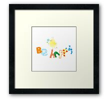 Be happy. Framed Print
