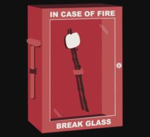 In case of fire break glass  by funnyshirts