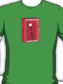 In case of fire break glass  T-Shirt