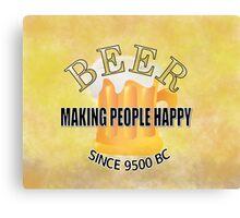 Beer Making People Happy Canvas Print