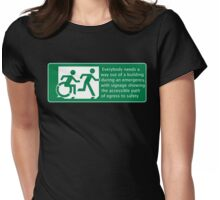Everyone needs a way out of a building during an emergency, Accessible Exit Sign Project introducing the Accessible Means of Egress Icon Womens Fitted T-Shirt