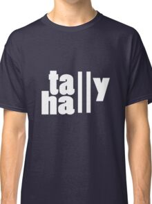 For lack of a tally hall geek funny nerd Classic T-Shirt