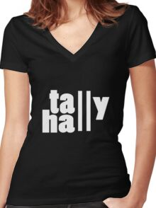 For lack of a tally hall geek funny nerd Women's Fitted V-Neck T-Shirt