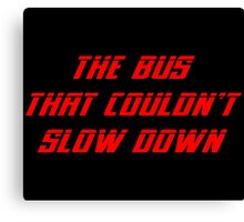 The Bus That Couldn't Slow Down shirt – Speed Parody, The Simpsons Canvas Print