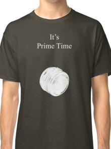 Prime Time Dark Colored Classic T-Shirt