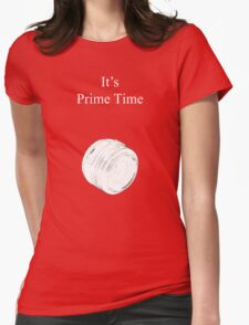 Prime Time Dark Colored Womens Fitted T-Shirt