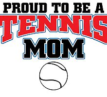 proud to be a tennis mom by imgarry