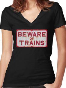 Beware of Trains Sign Women's Fitted V-Neck T-Shirt