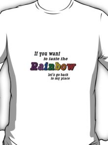 If you want to taste the rainbow geek funny nerd T-Shirt