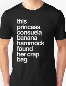 This Princess Consuela Banana Hammock Found Her Crap Bag T-Shirt