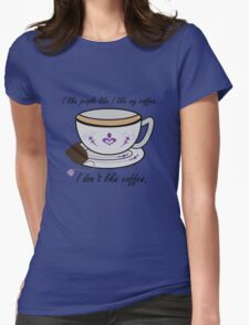 Like my coffee... Womens Fitted T-Shirt