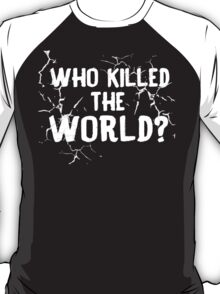 The World is Dead T-Shirt