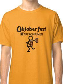 Oktoberfest farfrompukin geek funny nerd Classic T-Shirt