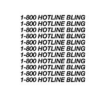 1-800 HOTLINE BLING (B) Photographic Print