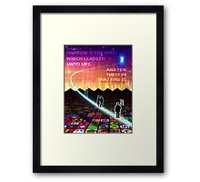 MATTHEW 7:14 - NARROW IS THE WAY Framed Print