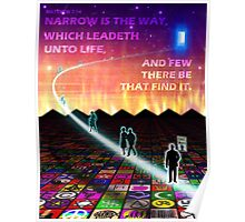 MATTHEW 7:14 - NARROW IS THE WAY Poster