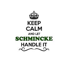 Keep Calm and Let SCHMINCKE Handle it Photographic Print
