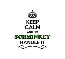 Keep Calm and Let SCHMINKEY Handle it Photographic Print