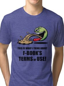 This Is What I Think About F-Book's Terms Of Use! (Emoticon Smiley Meme) Tri-blend T-Shirt