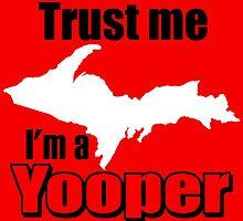trust me, I'm a yooper by imgarry