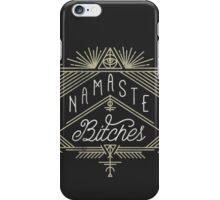 Namaste Bitches iPhone Case/Skin