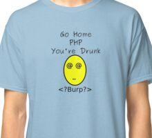Drunk PHP Classic T-Shirt