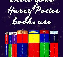 Home is where your Harry Potter books are  by kasia793